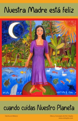 Our Mother is Happy When We Take Care of Our Planet. Poster by Nanette Hayles